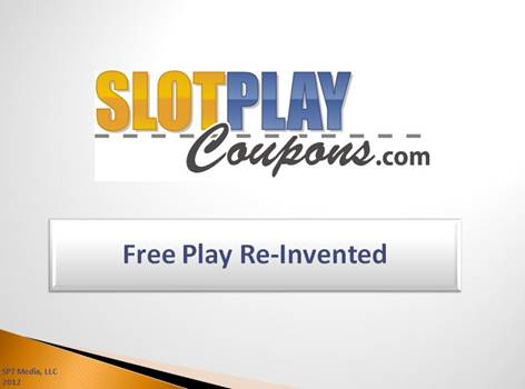 Slot Play Coupons Free Play Re-invented